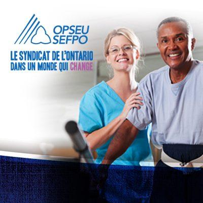 OPSEU SEFPO Le syndicat de l'Ontario dans un monde qui change.