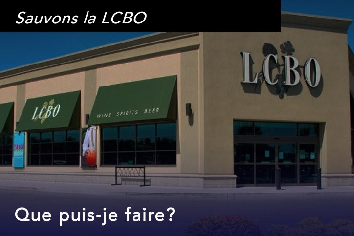 Sauvons la LCBO. Que puis-je faire?