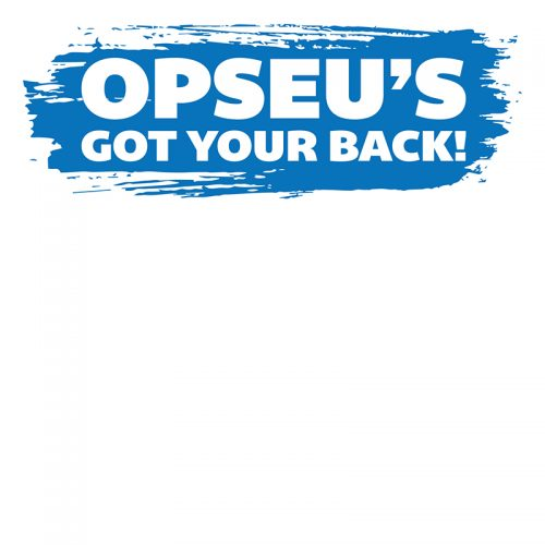 """Blue and white graphic that says: """"OPSEU's got your back!"""""""