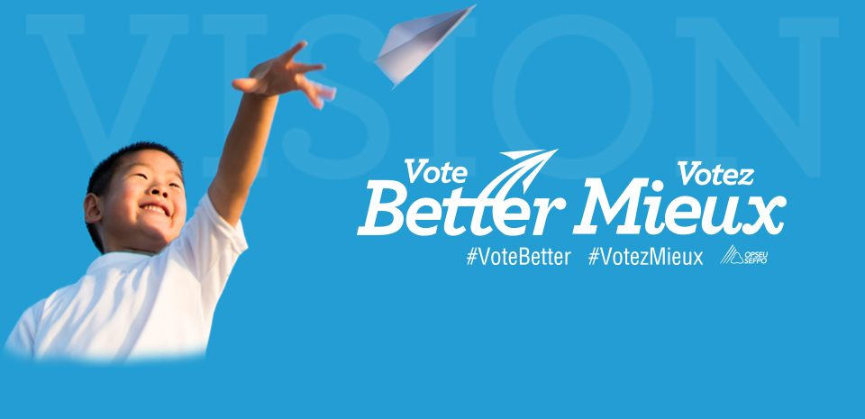 Vote Better. Votez Mieux.