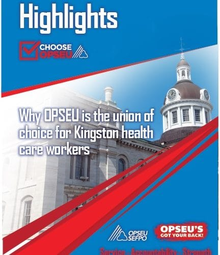 Highlights. Choose OPSEU poster. Why OPSEU is the union of choice for Kingston health care workers.