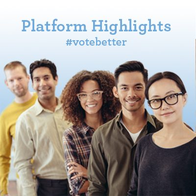 Platform Highlights. Vote Better.