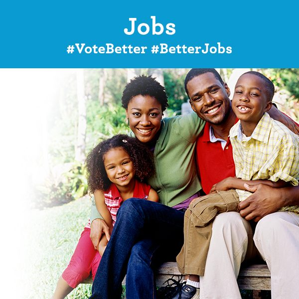 Jobs. Vote Better. Better Jobs.