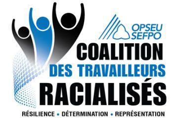 Coalition des travailleurs racialisés et le slogan : résilience, détermination, représentation