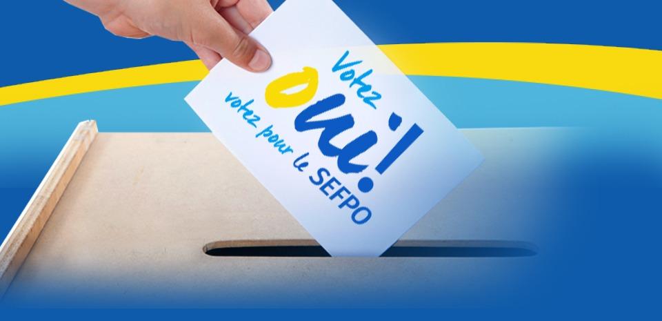 Votez oui! Votez pour le SEFPO