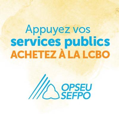 Appuyez vos services publics. Achetez à la LCBO. SEFPO