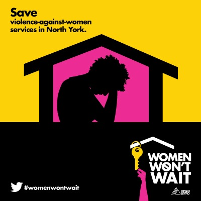 """Save violence-against-women services in North York. """"Women Won't Wait"""" OPSEU"""