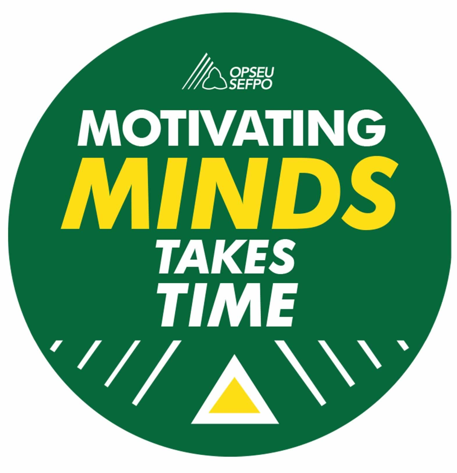 OPSEU - Motivating Minds Takes Time