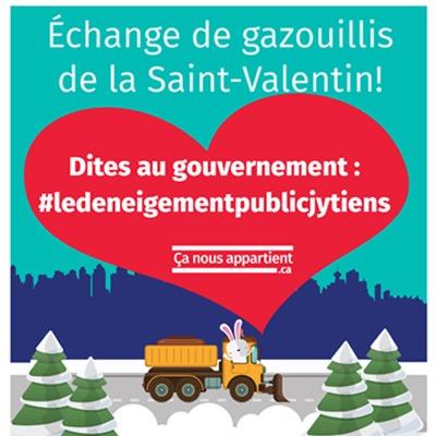Echange de gazouillis de la Saint-Valentin! Dites au gouvernement : #ledeneigementpublicjytiens