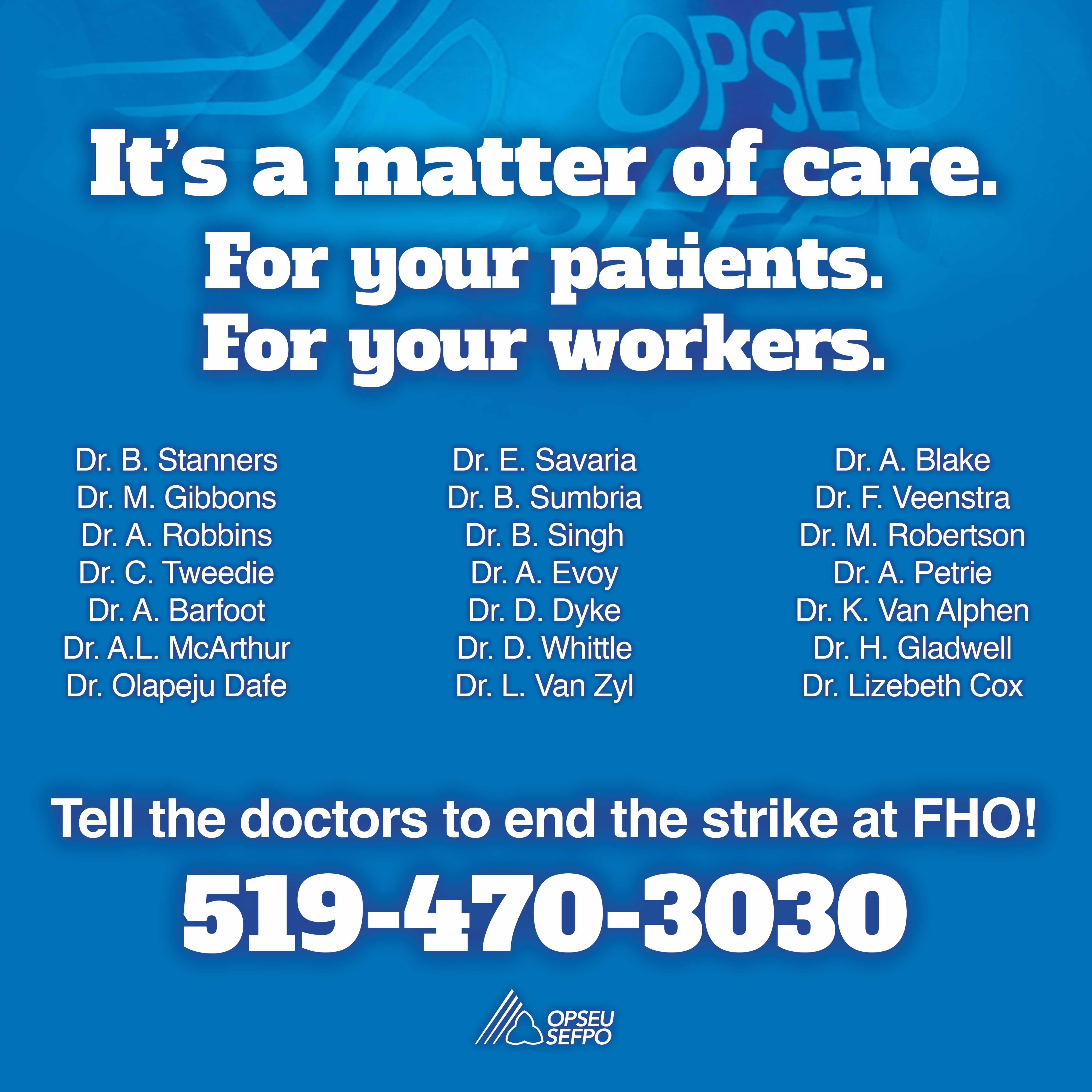It's a matter of care. Tell the doctors to end the strike at FHO!