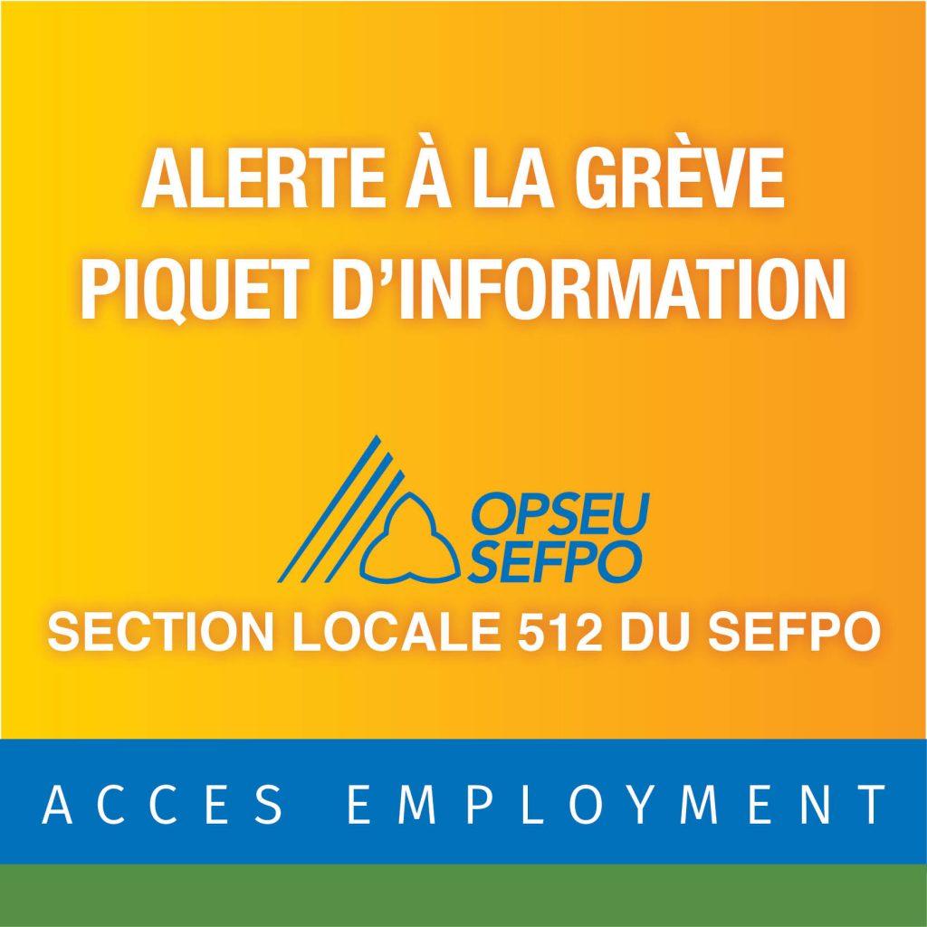Alerte a la greve piquet d'information - SEFPO section locale 512