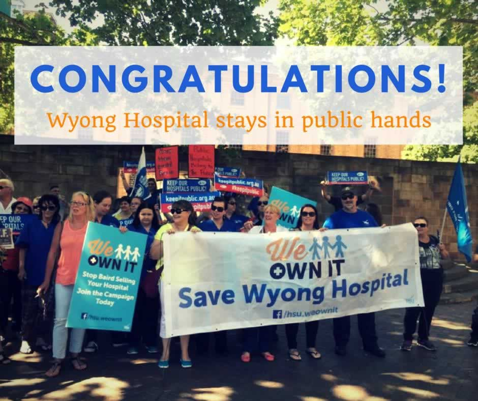 Australia We Own It - Congratulations! Wyong Hospital stays in public hands.