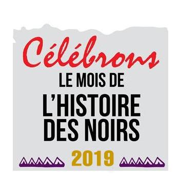 Celebrons le mois de l'histoire des noirs 2019