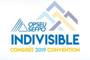 OPSEU Indivisible, Convention 2019 - SEFPO Indivisible, Congres 2019
