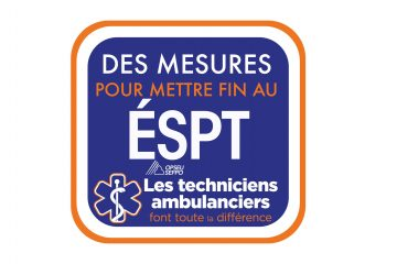 Des mesure pour mettre fin au ESPT. SEFPO Les techniciens ambulanciers font toute la difference.