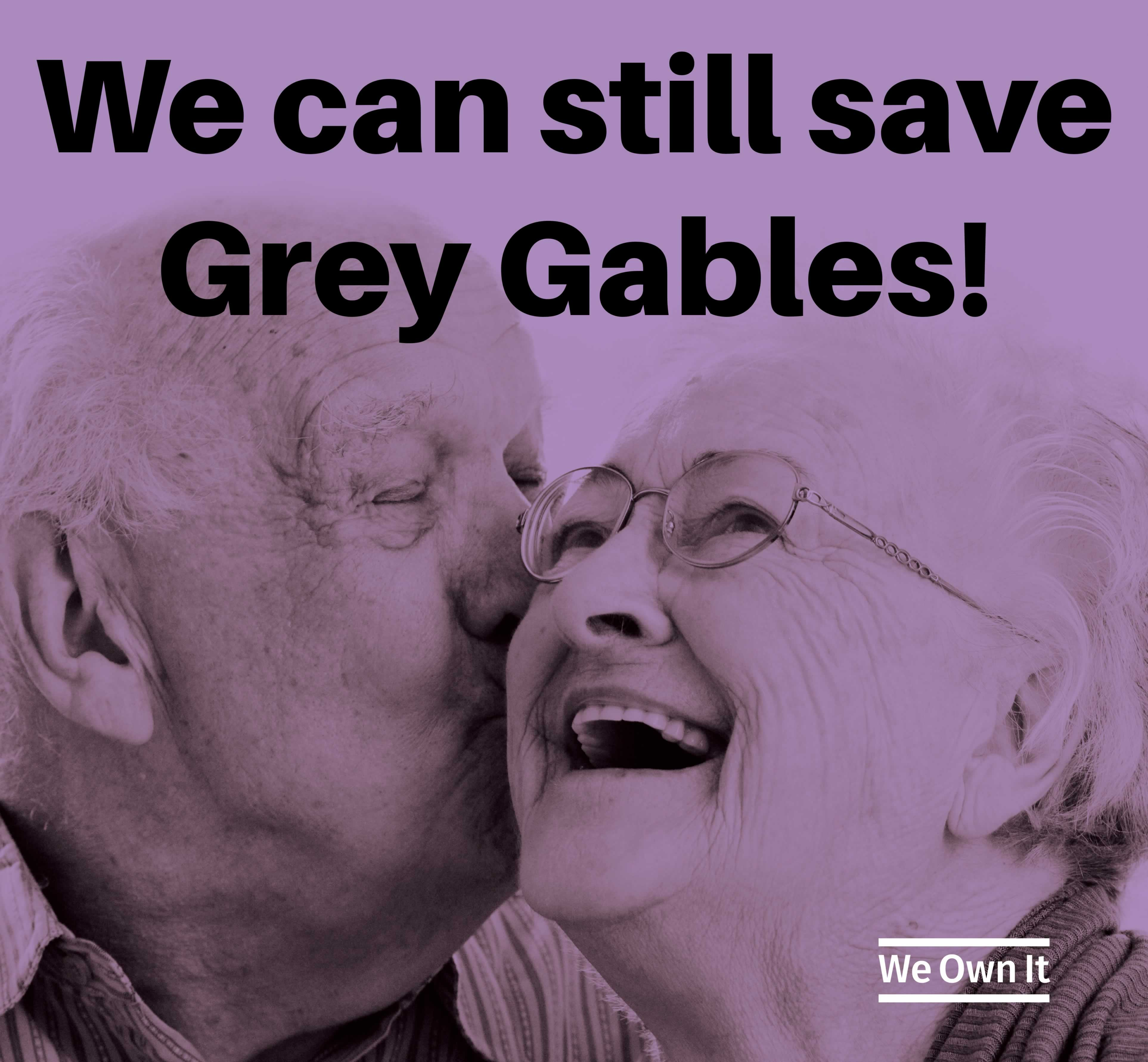 We can still save Grey Gables - We Own It
