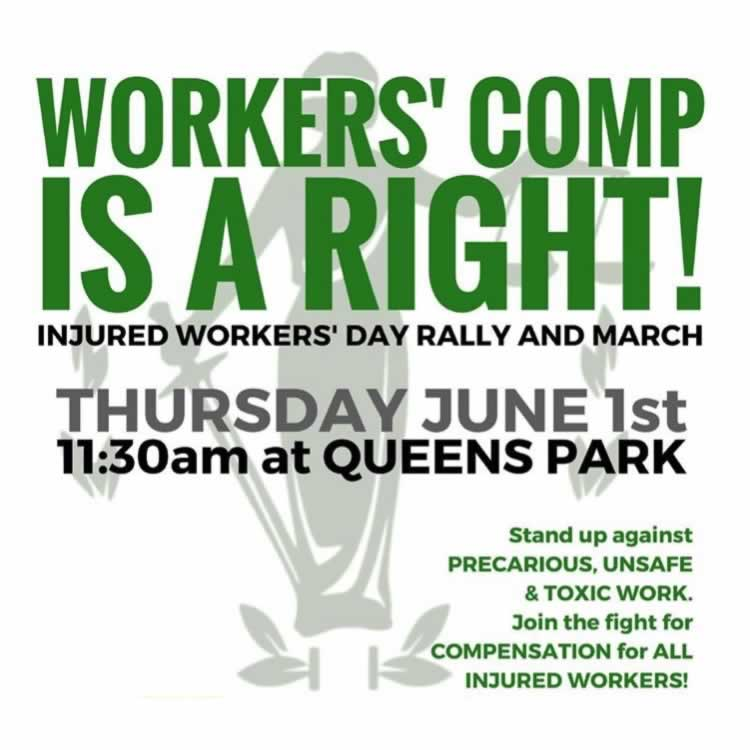 Workers' comp is a right! Injured Workers' Day Rally and March, June 1, at Queen's Park