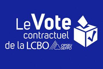 Votez «OUI », votez pour une meilleure LCBO – Bulletin de négociation n°20 de la LBED 2017