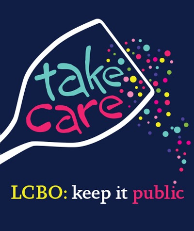 Take care. LCBO: Keep it Public
