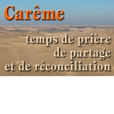 Carême - temps de priere de partage et de reconciliation