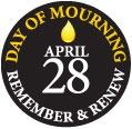 Day of Mourning, April 28, Remember & Renew.