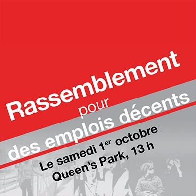 Rassemblement pour des emplois decents - Le samedi 1er octobre, Queen's Park, 13 h