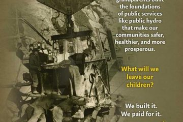 "Old photo of workers building infrastructure with the text ""We built it. We paid for it. We own it! OPSEU"""