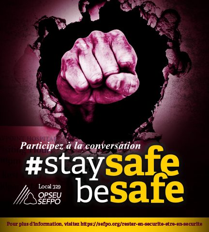 Participez a la conversation #StaySafeBeSafe. SEFPO Local 329
