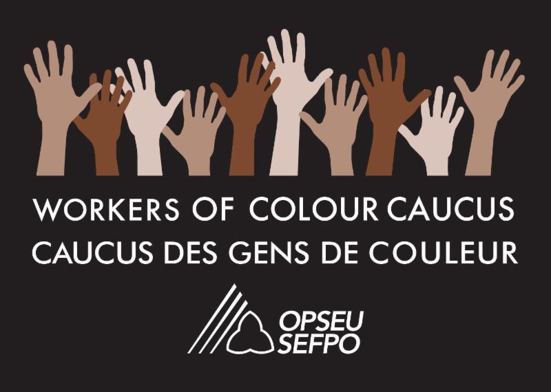 Workers of Colour Caucus OPSEU - Caucus des gens de couleur SEFPO