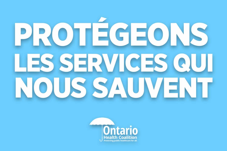 Des rassemblements pour protéger les services qui nous sauvent