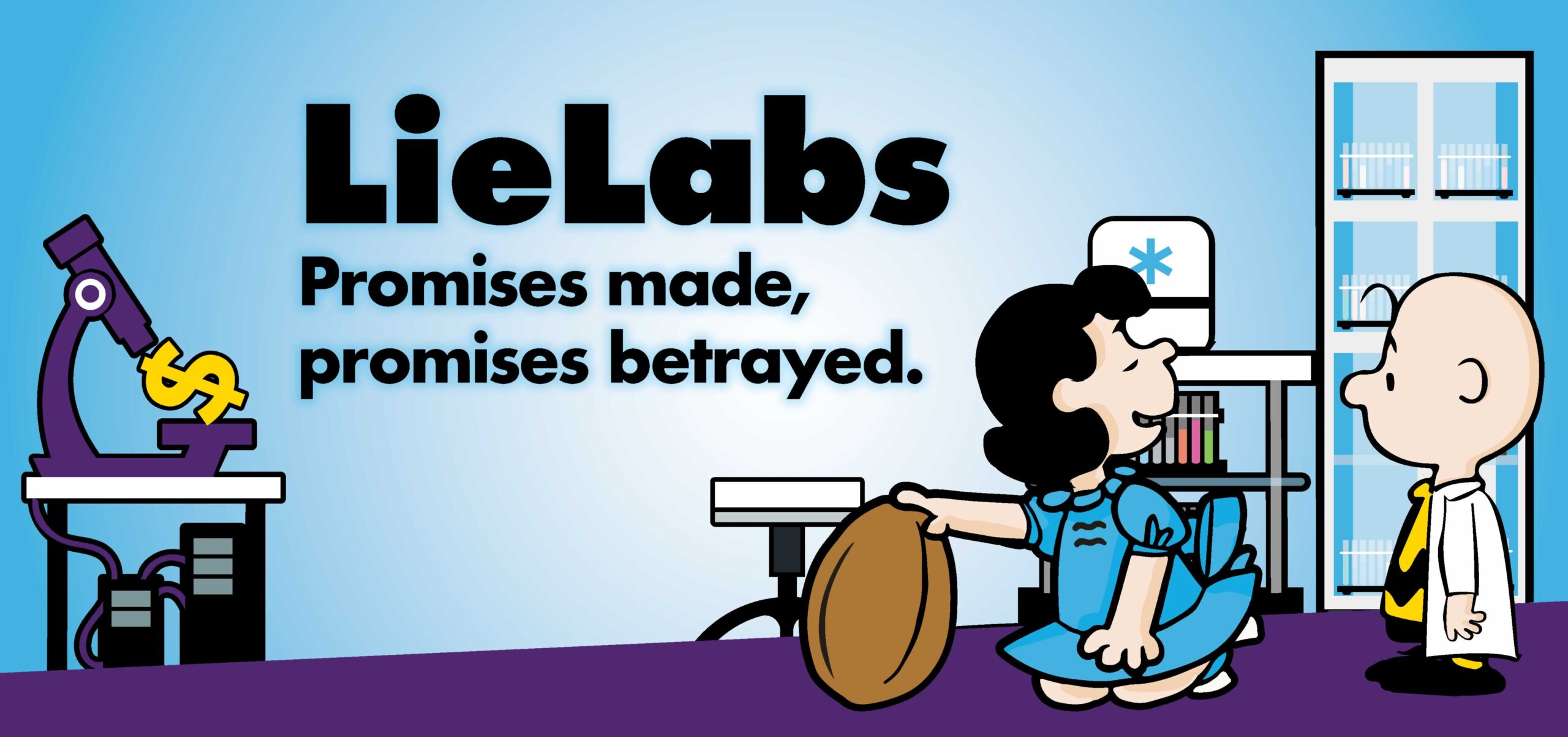 Lie Labs Promises made, promises betrayed