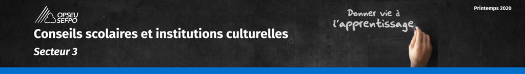 Conseils scolaires et institutions culturelles Secteur 3