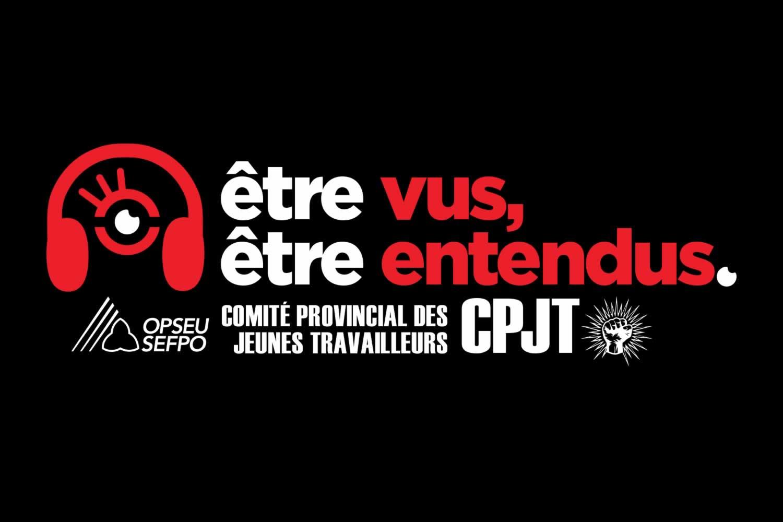 Un casque d'écoute, un oeil, qui illustre la campagne du Comité provincial des jeunes travailleurs du SEFPO, intitulée : Être vus, être entendus