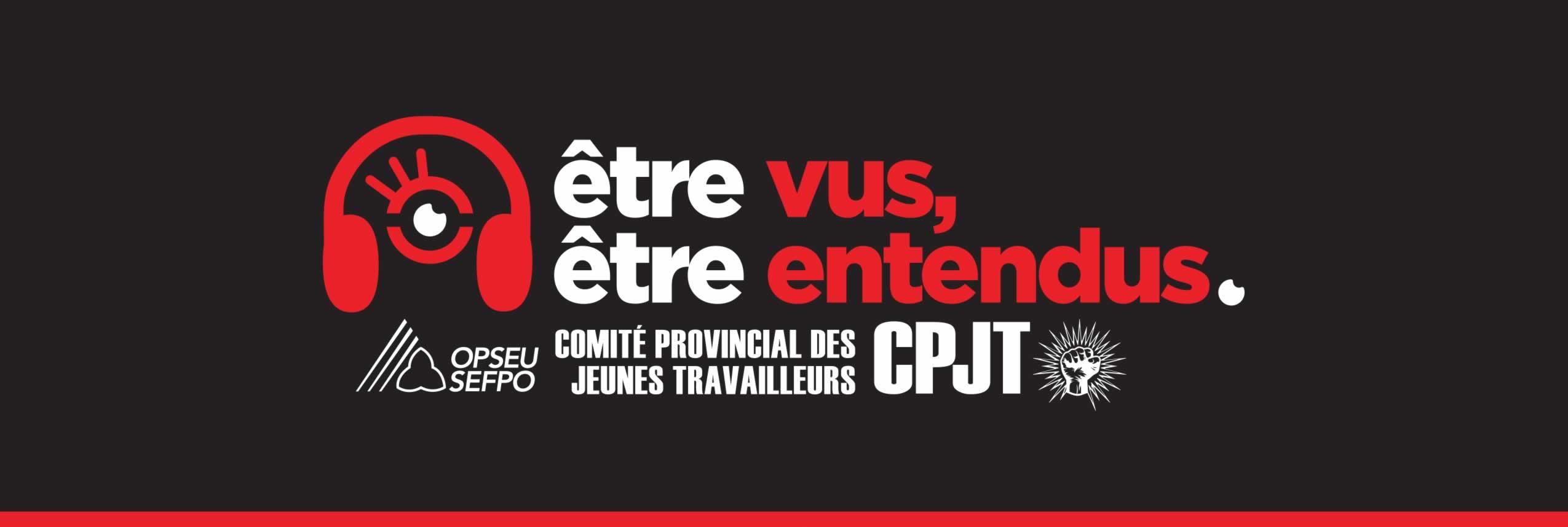 Etre vus, etre entendus. Comite Provincial des jeunes travailleurs, CPJT