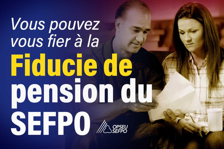 Vous pouvez faire confiance à la fiducie de pension du SEFPO... mais pas à la caisse de retraite de la CSN