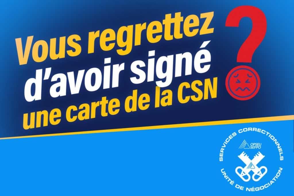Vous regrettez d'avoir signé une carte de la CSN?