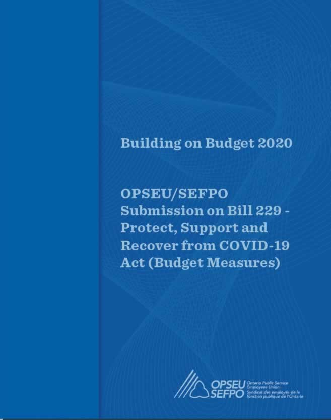 Building on Budget 2020 - OPSEU/SEFPO Submission on Bill 229, Protect, Support and Recover from COVID-19 (Budget Measures)
