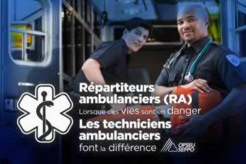 Repartiteurs ambulanciers (RA). Lorsque des vies sont en danger. Les techniciens ambulanciers font la difference