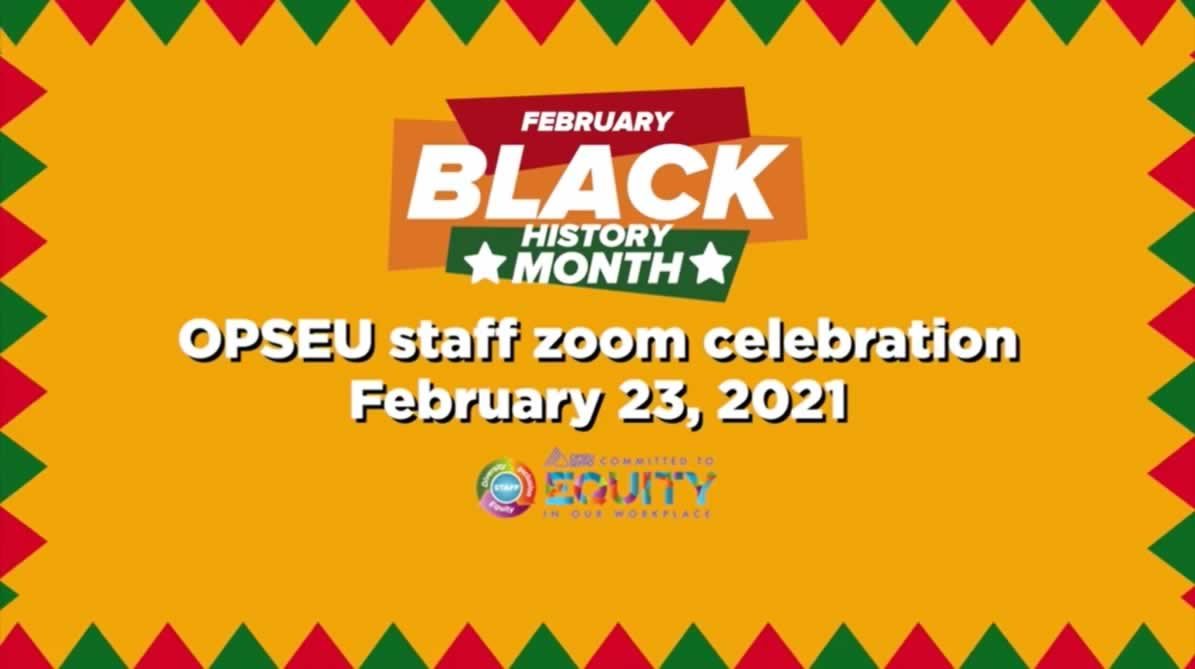 Black History Month - OPSEU/SEFPO staff zoom celebration