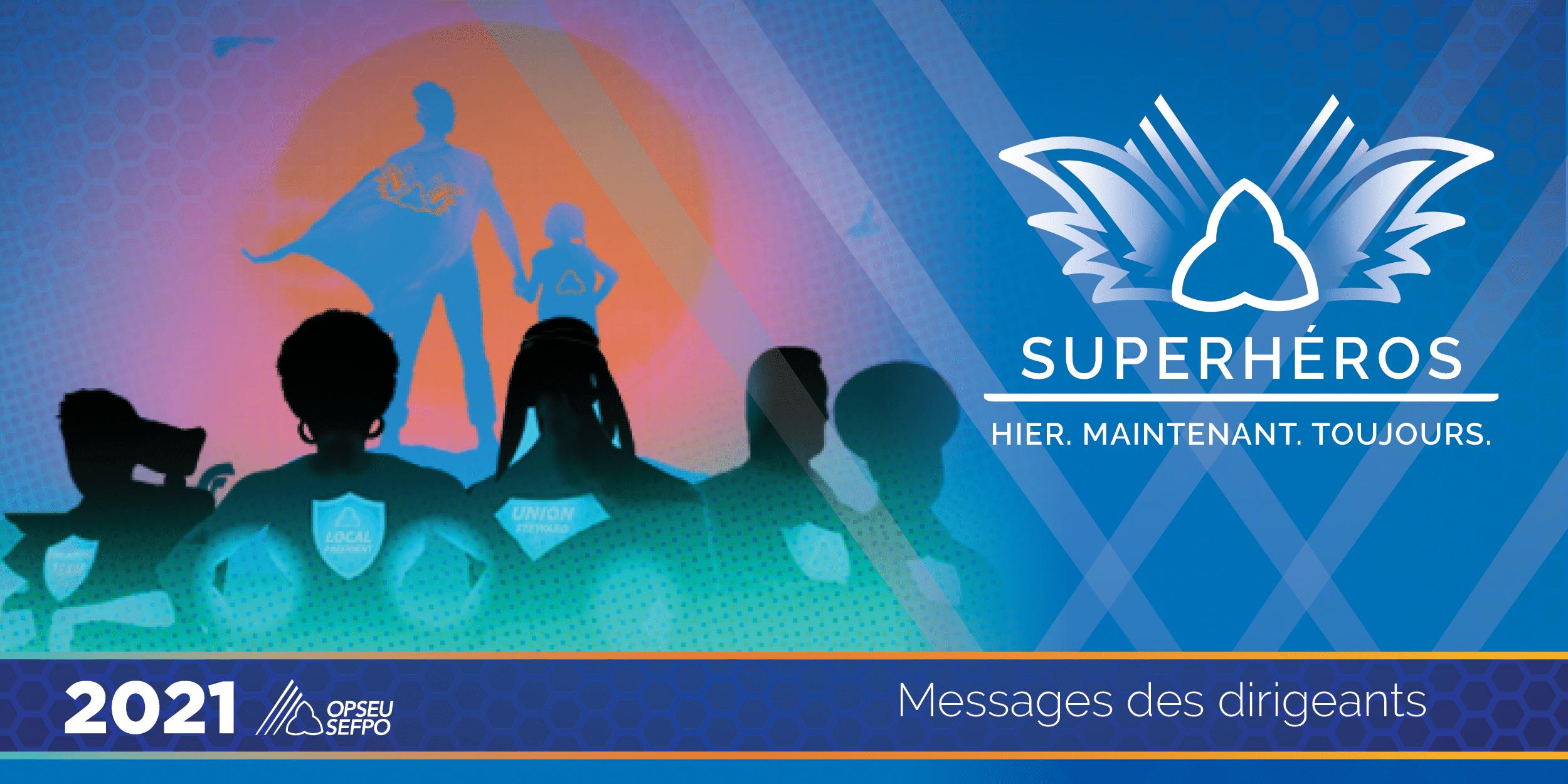Message des dirigeants OPSEU/SEFPO: Superheros: Hier. Maintenant. Toujours.